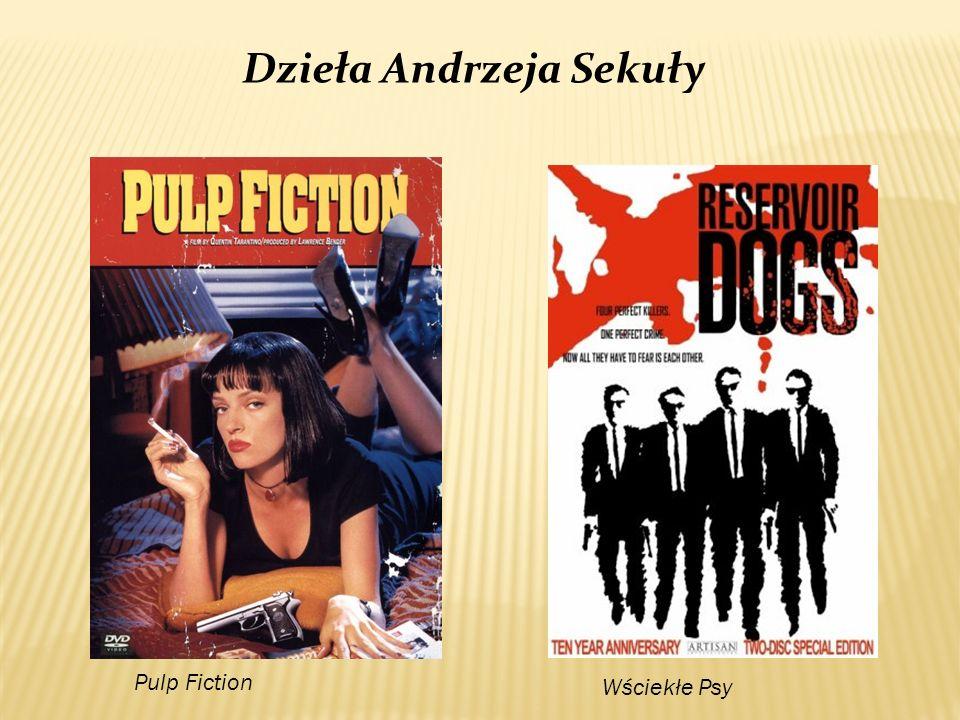 Pulp Fiction Wściekłe Psy Dzieła Andrzeja Sekuły