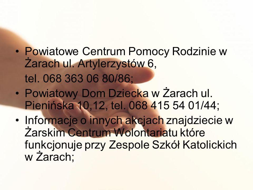 Powiatowe Centrum Pomocy Rodzinie w Żarach ul. Artylerzystów 6, tel.