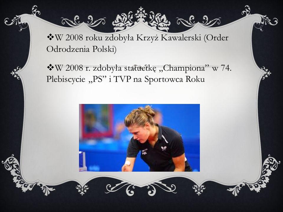 W 2008 roku zdobyła Krzyż Kawalerski (Order Odrodzenia Polski) W 2008 r. zdobyła statuetkę Championa w 74. Plebiscycie PS i TVP na Sportowca Roku