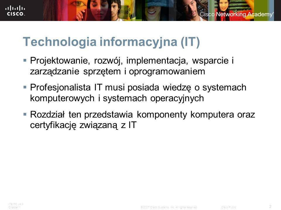 ITE PC v4.0 Chapter 1 43 © 2007 Cisco Systems, Inc.