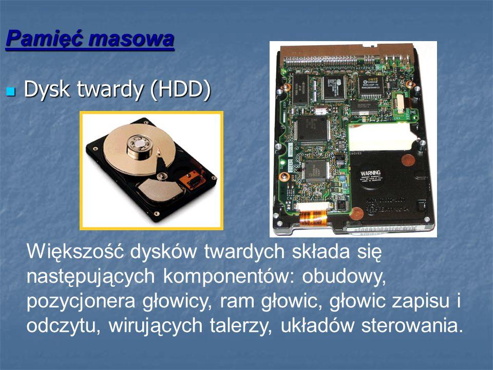 Pamięć masowa Dysk twardy (HDD) Dysk twardy (HDD) Większość dysków twardych składa się następujących komponentów: obudowy, pozycjonera głowicy, ram gł