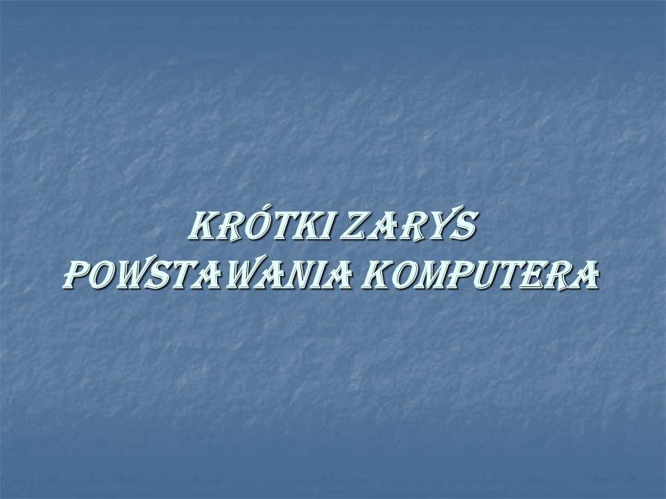 Krótki Zarys Powstawania Komputera