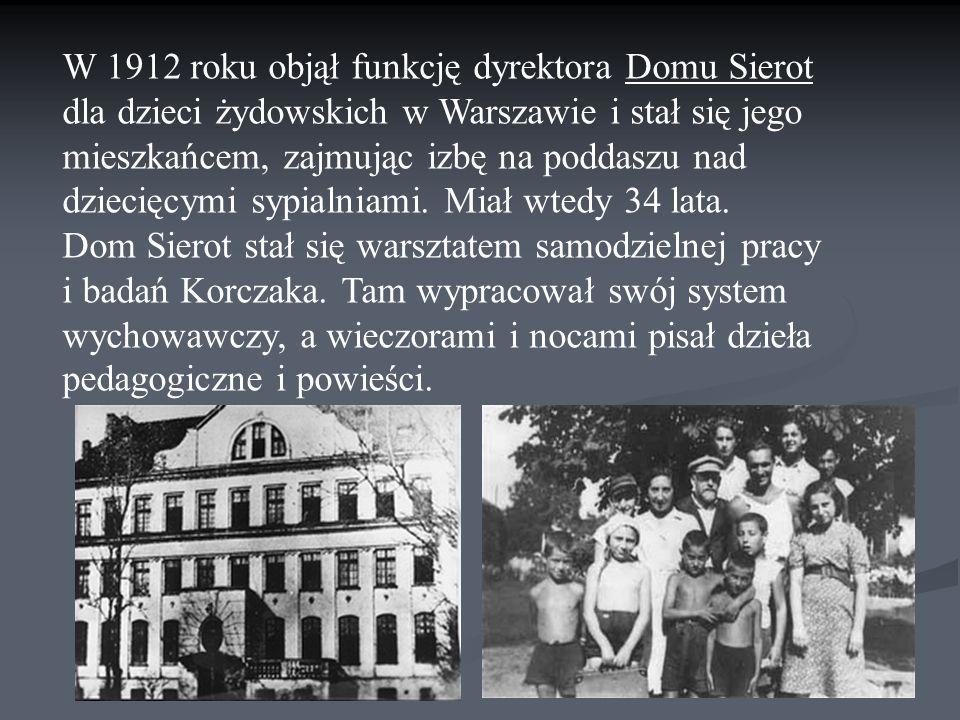 W 1912 roku objął funkcję dyrektora Domu Sierot dla dzieci żydowskich w Warszawie i stał się jego mieszkańcem, zajmując izbę na poddaszu nad dziecięcy