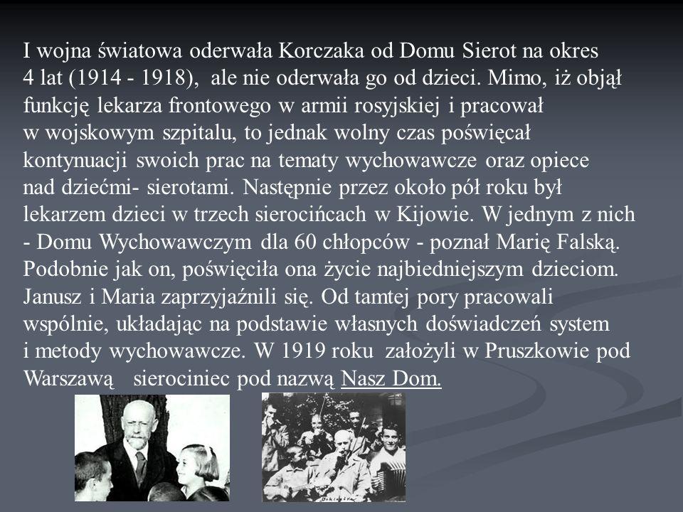 I wojna światowa oderwała Korczaka od Domu Sierot na okres 4 lat (1914 - 1918), ale nie oderwała go od dzieci. Mimo, iż objął funkcję lekarza frontowe