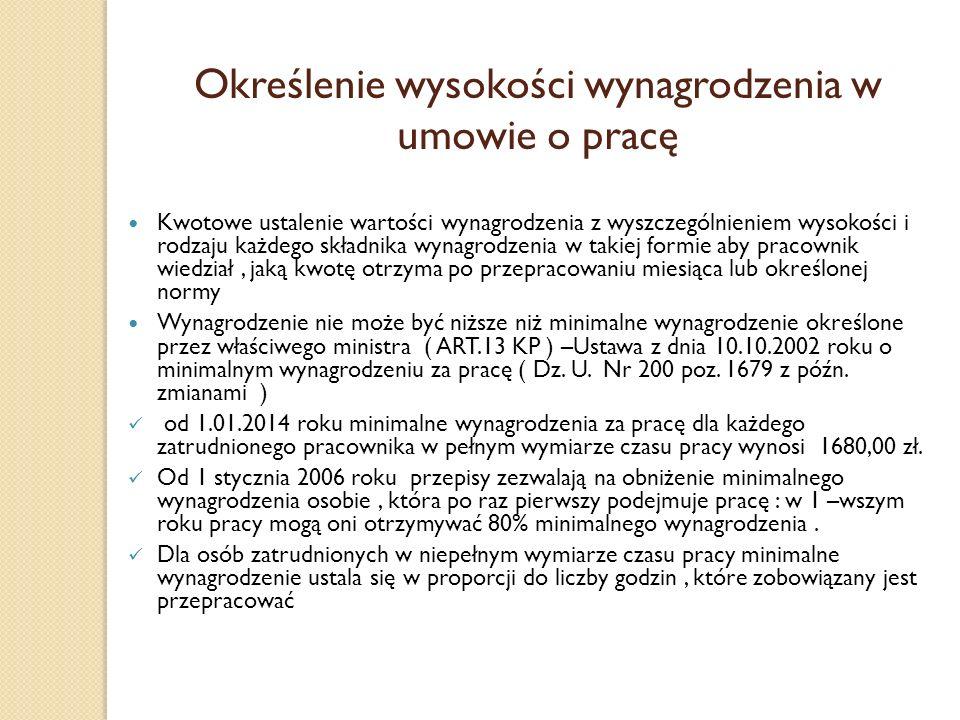 Określenie wysokości wynagrodzenia w umowie o pracę Kwotowe ustalenie wartości wynagrodzenia z wyszczególnieniem wysokości i rodzaju każdego składnika