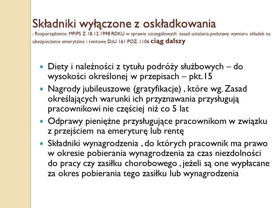 Składniki wyłączone z oskładkowania ( Rozporządzenie MPiPS Z 18.12.1998 ROKU w sprawie szczegółowych zasad ustalania podstawy wymiaru składek na ubezp