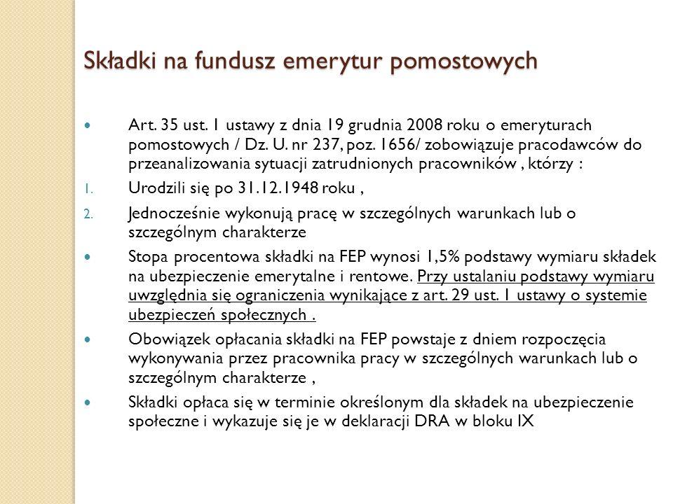 Składki na fundusz emerytur pomostowych Art. 35 ust. 1 ustawy z dnia 19 grudnia 2008 roku o emeryturach pomostowych / Dz. U. nr 237, poz. 1656/ zobowi