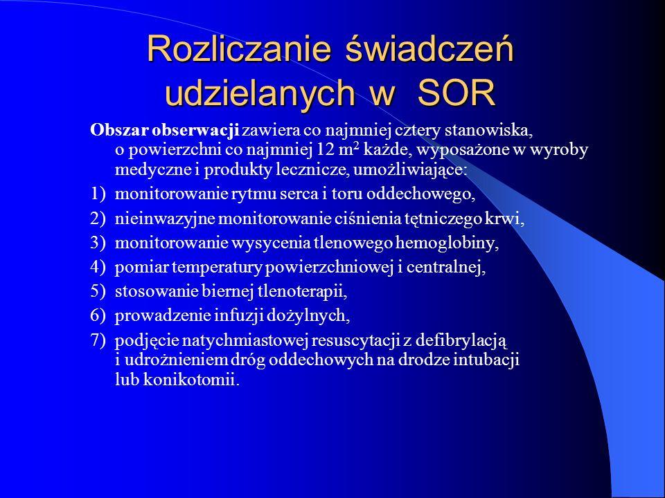 Rozliczanie świadczeń udzielanych w SOR Obszar resuscytacyjno-zabiegowy umożliwia co najmniej: Obszar krótkotrwałej intensywnej terapii zapewnia w odn