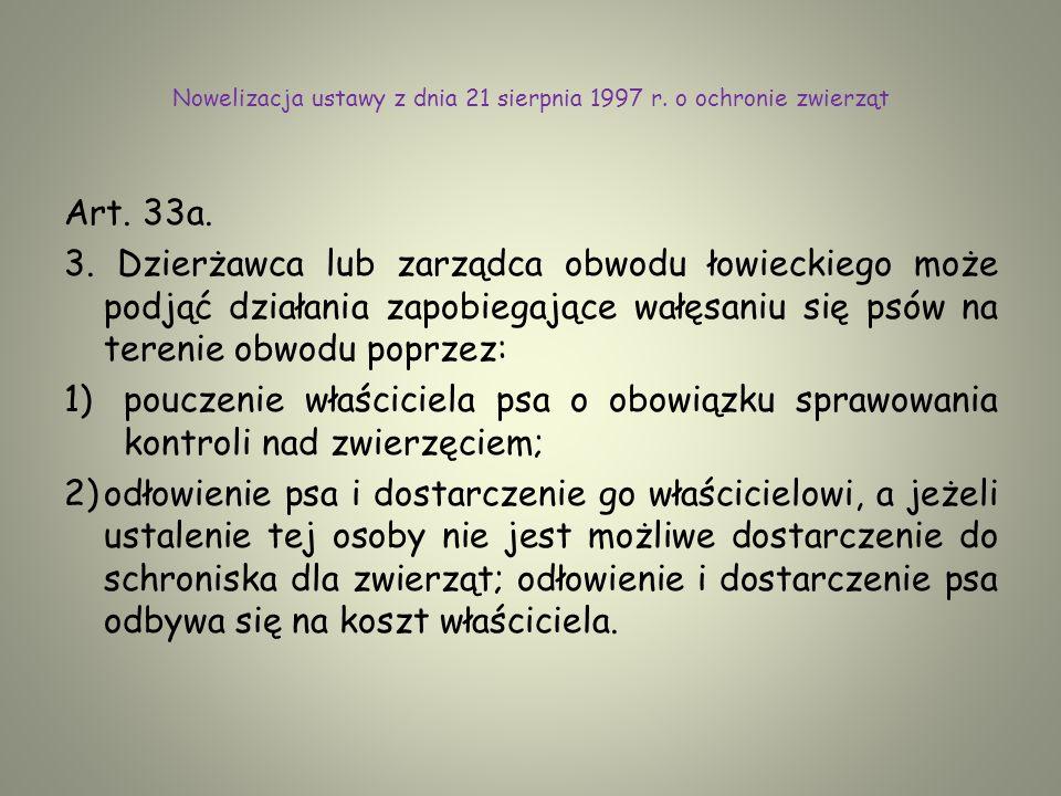Nowelizacja ustawy z dnia 21 sierpnia 1997 r.o ochronie zwierząt Art.