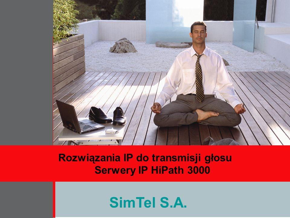 SimTel S.A. Rozwiązania IP do transmisji głosu Serwery IP HiPath 3000 SimTel S.A.