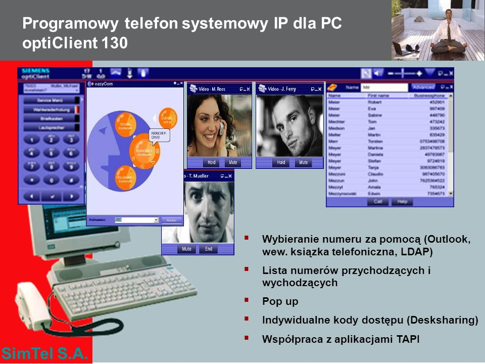 SimTel S.A. Programowy telefon systemowy IP dla PC optiClient 130 Wybieranie numeru za pomocą (Outlook, wew. ksiązka telefoniczna, LDAP) Lista numerów