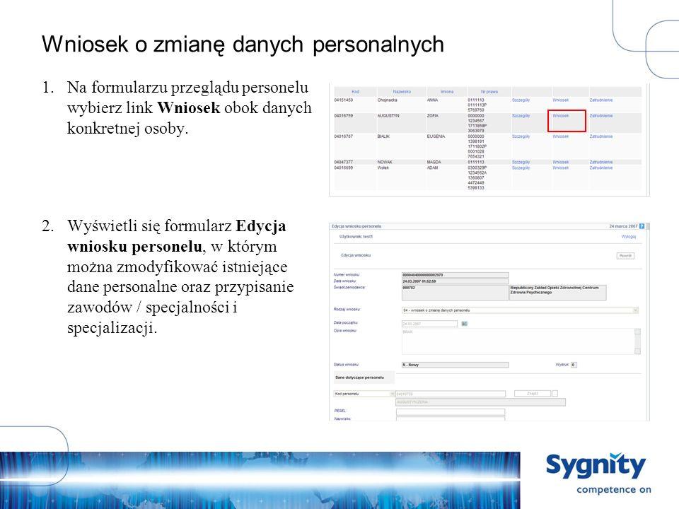 Wniosek o zmianę danych personalnych 1.Na formularzu przeglądu personelu wybierz link Wniosek obok danych konkretnej osoby.