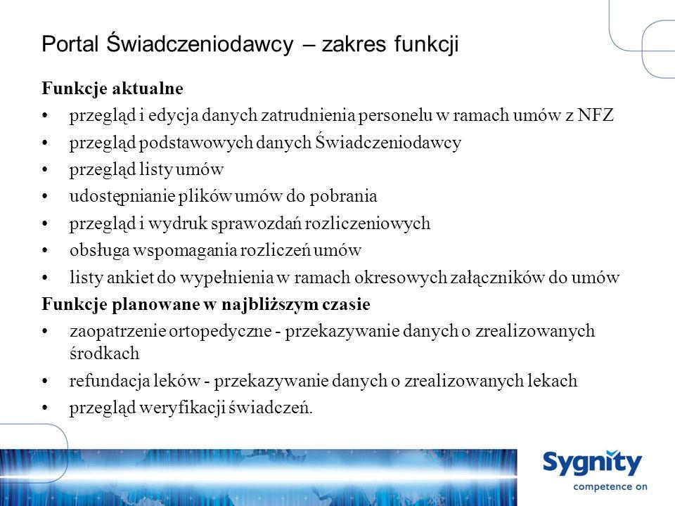 Autoryzacja w Portalu Świadczeniodawcy Typy autoryzacji Kod świadczeniodawcy, użytkownik, hasło – w oparciu o katalog kont użytkowników generowanych po stronie OW w aplikacji SLOW_ED2.
