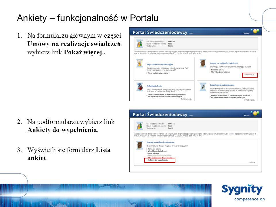 Ankiety – funkcjonalność w Portalu 1.Na formularzu głównym w części Umowy na realizacje świadczeń wybierz link Pokaż więcej..