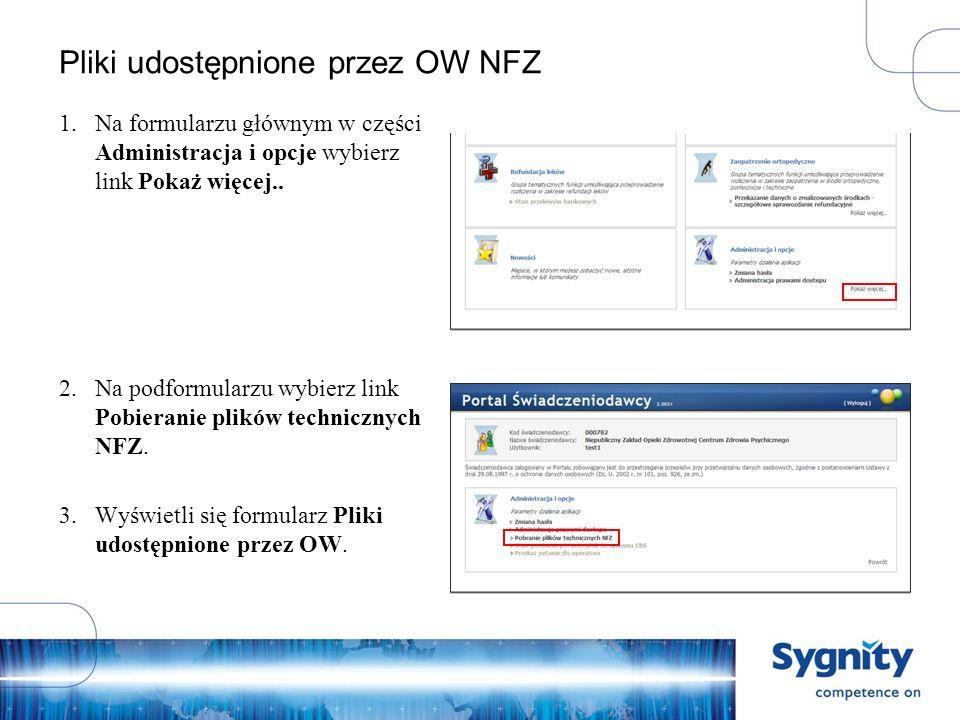 Pliki udostępnione przez OW NFZ 1.Na formularzu głównym w części Administracja i opcje wybierz link Pokaż więcej..