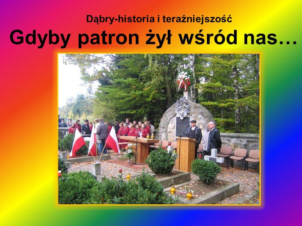 Dąbry-historia i teraźniejszość Gdyby patron żył wśród nas…