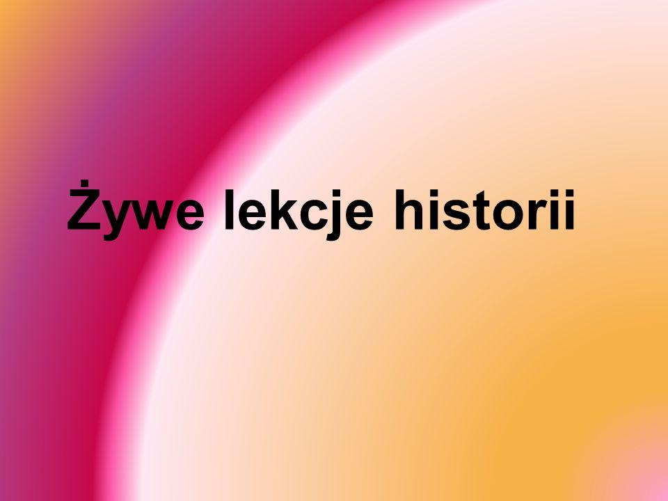 Żywe lekcje historii