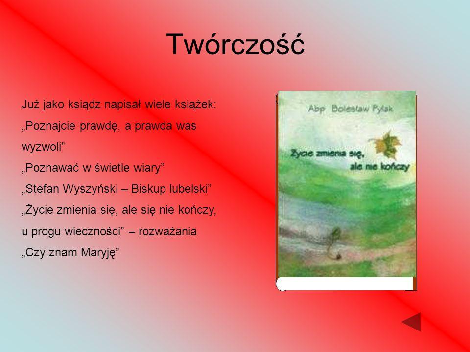 Twórczość Już jako ksiądz napisał wiele książek: Poznajcie prawdę, a prawda was wyzwoli Poznawać w świetle wiary Stefan Wyszyński – Biskup lubelski Ży