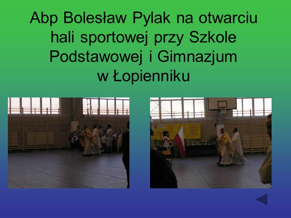 Nasz Skarb Nasz Autorytet Abp Bolesław Pylak swoją postawą pokazał, że każdy z nas może osiągnąć swój cel.