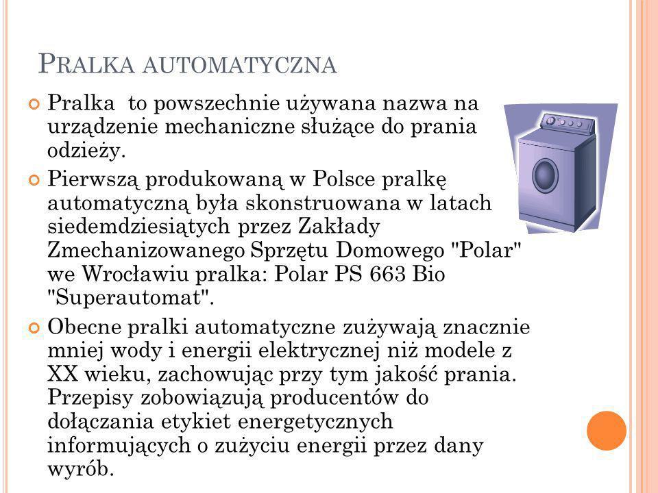 P RALKA AUTOMATYCZNA Pralka to powszechnie używana nazwa na urządzenie mechaniczne służące do prania odzieży. Pierwszą produkowaną w Polsce pralkę aut