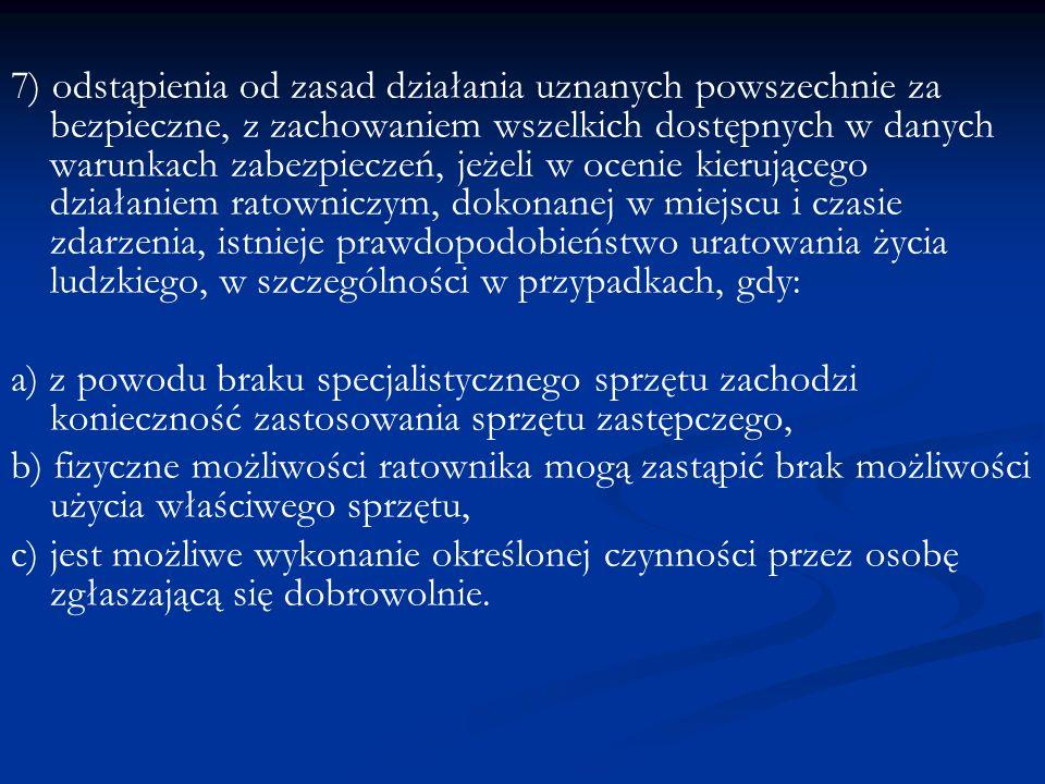 7) odstąpienia od zasad działania uznanych powszechnie za bezpieczne, z zachowaniem wszelkich dostępnych w danych warunkach zabezpieczeń, jeżeli w oce