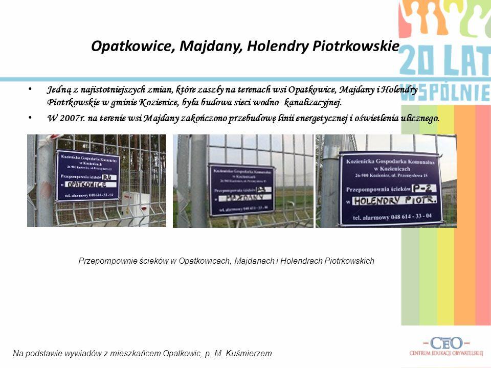 Opatkowice, Majdany, Holendry Piotrkowskie Jedną z najistotniejszych zmian, które zaszły na terenach wsi Opatkowice, Majdany i Holendry Piotrkowskie w gminie Kozienice, była budowa sieci wodno- kanalizacyjnej.
