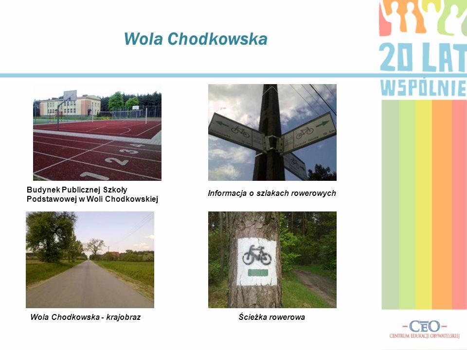 Wola Chodkowska Budynek Publicznej Szkoły Podstawowej w Woli Chodkowskiej Informacja o szlakach rowerowych Wola Chodkowska - krajobrazŚcieżka rowerowa