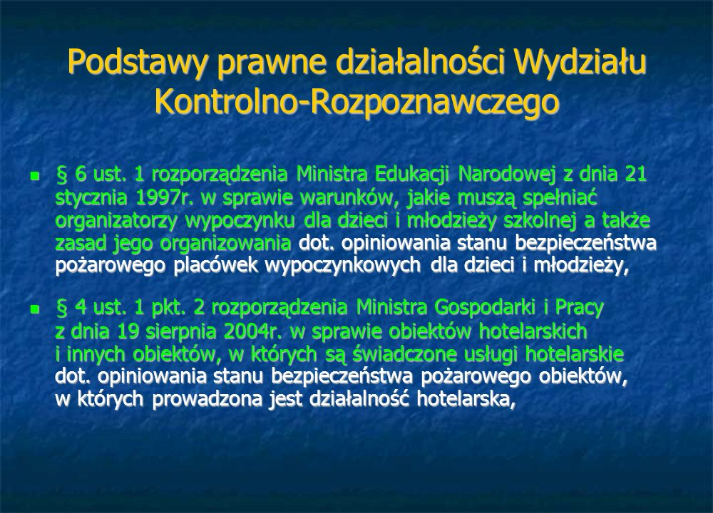 Podstawy prawne działalności Wydziału Kontrolno-Rozpoznawczego § 6 ust. 1 rozporządzenia Ministra Edukacji Narodowej z dnia 21 stycznia 1997r. w spraw