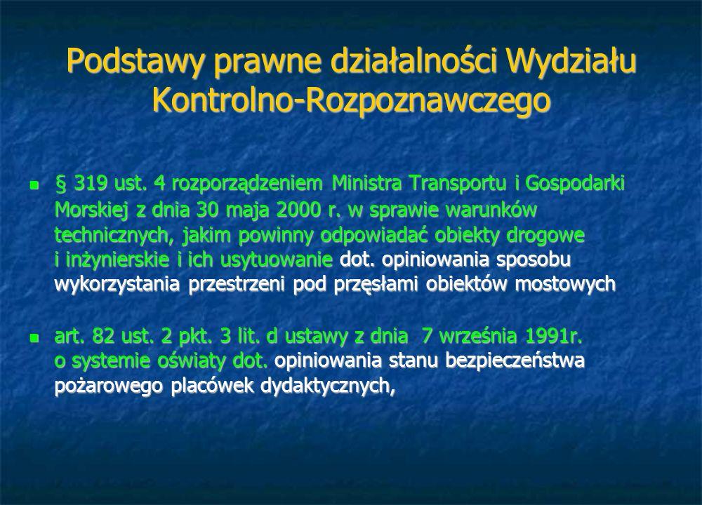 Podstawy prawne działalności Wydziału Kontrolno-Rozpoznawczego § 319 ust. 4 rozporządzeniem Ministra Transportu i Gospodarki Morskiej z dnia 30 maja 2