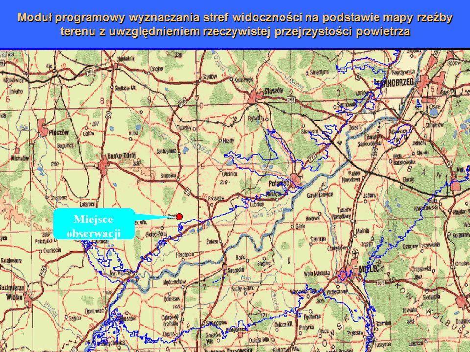 Moduł programowy wyznaczania stref widoczności na podstawie mapy rzeźby terenu z uwzględnieniem rzeczywistej przejrzystości powietrza Miejsce obserwac