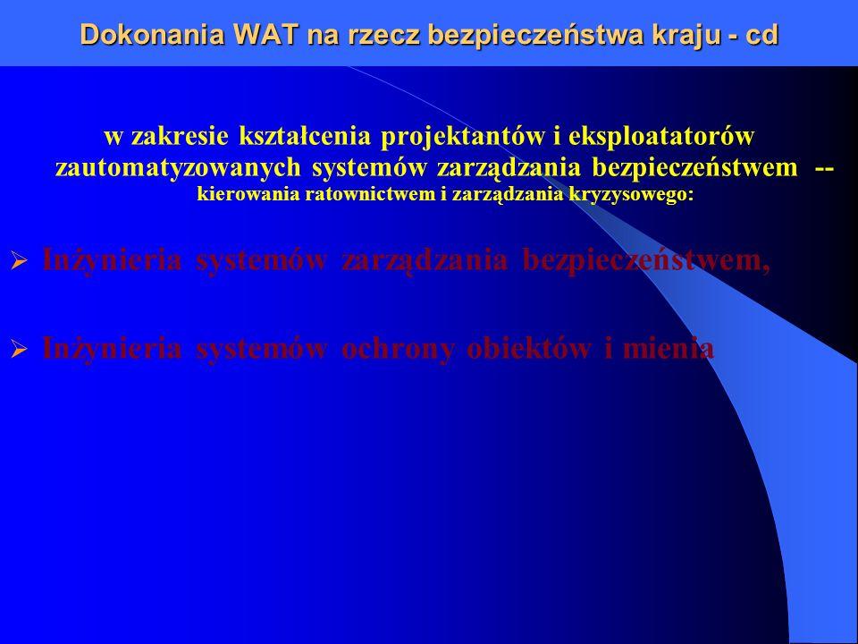 Dokonania WAT na rzecz bezpieczeństwa kraju - cd w zakresie kształcenia projektantów i eksploatatorów zautomatyzowanych systemów zarządzania bezpiecze