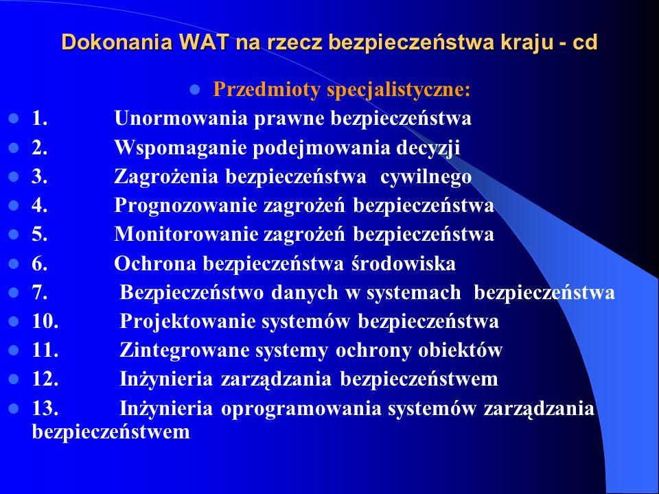 Dokonania WAT na rzecz bezpieczeństwa kraju - cd Przedmioty specjalistyczne: 1. Unormowania prawne bezpieczeństwa 2. Wspomaganie podejmowania decyzji