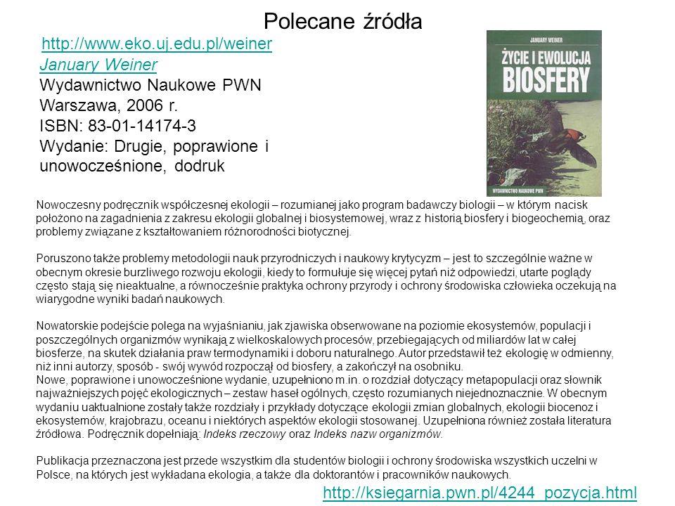 Polecane źródła January Weiner January Weiner Wydawnictwo Naukowe PWN Warszawa, 2006 r. ISBN: 83-01-14174-3 Wydanie: Drugie, poprawione i unowocześnio