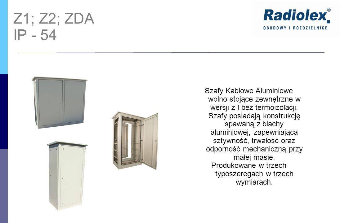 Z1; Z2; ZDA IP - 54 Szafy Kablowe Aluminiowe wolno stojące zewnętrzne w wersji z I bez termoizolacji. Szafy posiadają konstrukcję spawaną z blachy alu