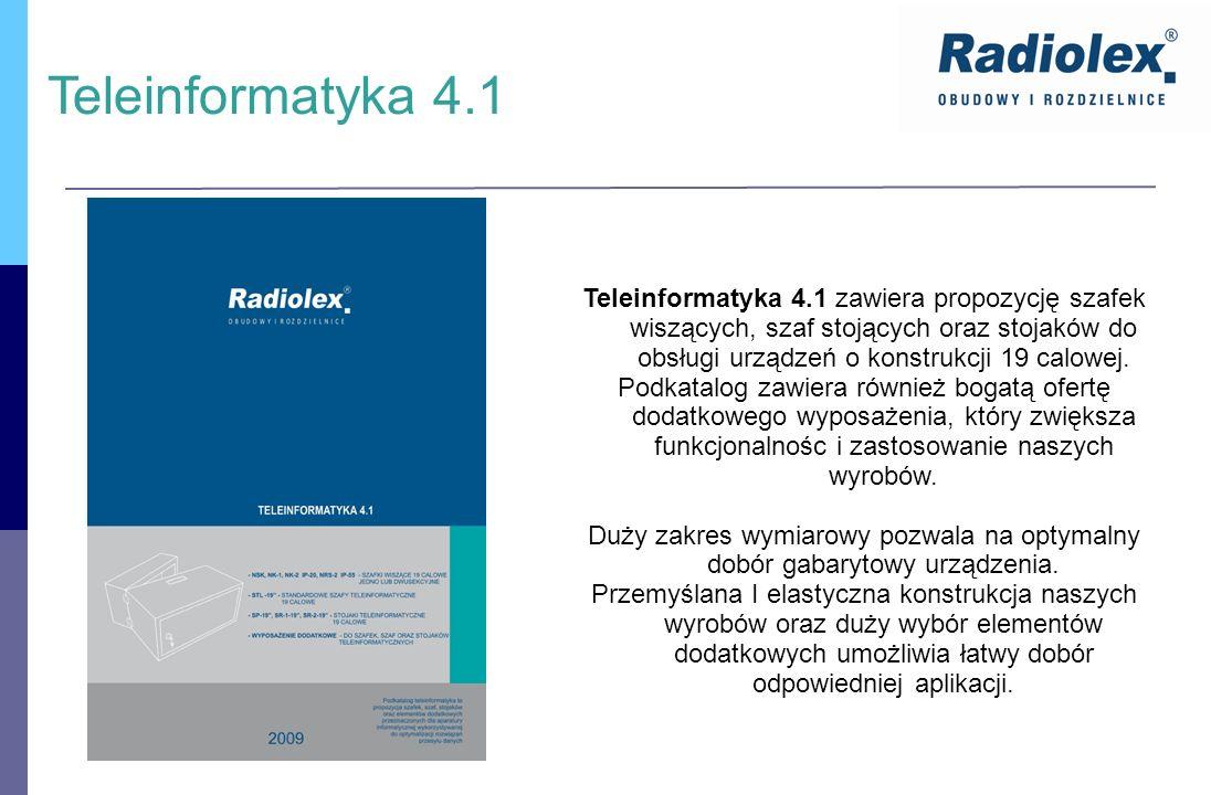 Teleinformatyka 4.1 Teleinformatyka 4.1 zawiera propozycję szafek wiszących, szaf stojących oraz stojaków do obsługi urządzeń o konstrukcji 19 calowej
