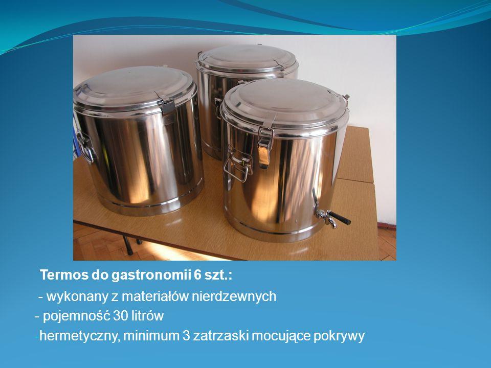 Termos do gastronomii 6 szt.: - wykonany z materiałów nierdzewnych - pojemność 30 litrów - hermetyczny, minimum 3 zatrzaski mocujące pokrywy