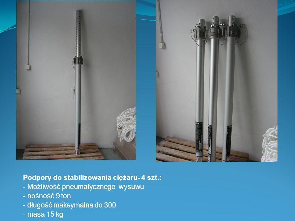 Podpory do stabilizowania ciężaru- 4 szt.: - Możliwość pneumatycznego wysuwu - nośność 9 ton - długość maksymalna do 300 - masa 15 kg