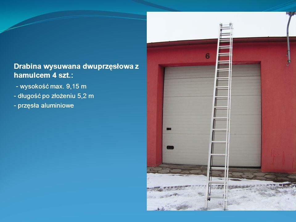 Drabina wysuwana dwuprzęsłowa z hamulcem 4 szt.: - wysokość max. 9,15 m - długość po złożeniu 5,2 m - przęsła aluminiowe