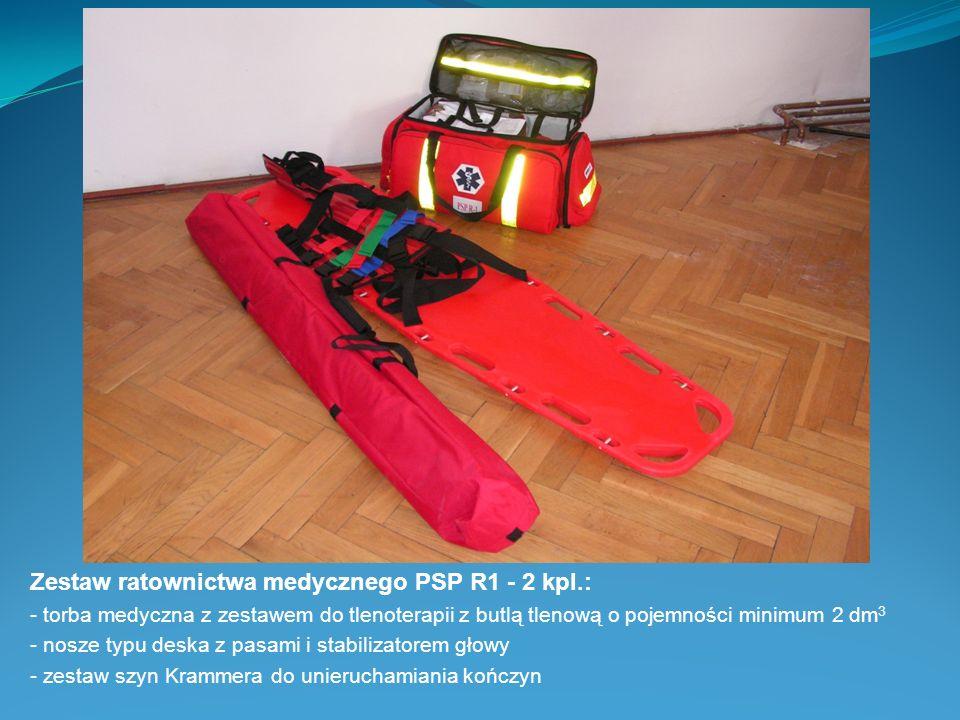 Zestaw ratownictwa medycznego PSP R1 - 2 kpl.: - torba medyczna z zestawem do tlenoterapii z butlą tlenową o pojemności minimum 2 dm 3 - nosze typu de