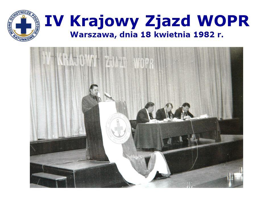IV Krajowy Zjazd WOPR Warszawa, dnia 18 kwietnia 1982 r.