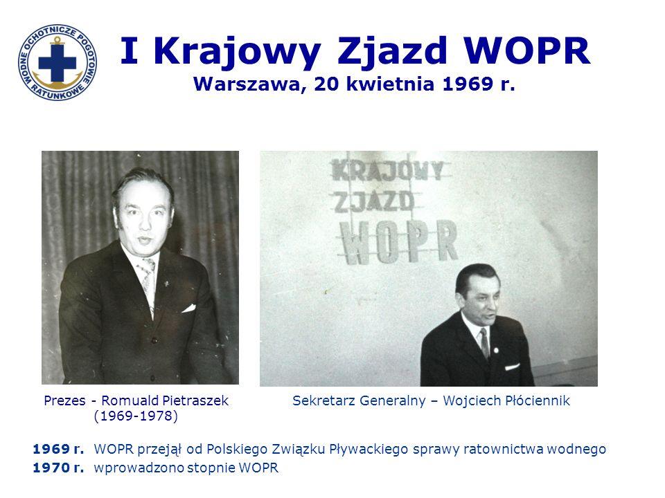 I Krajowy Zjazd WOPR Warszawa, 20 kwietnia 1969 r. 1969 r. WOPR przejął od Polskiego Związku Pływackiego sprawy ratownictwa wodnego 1970 r. wprowadzon