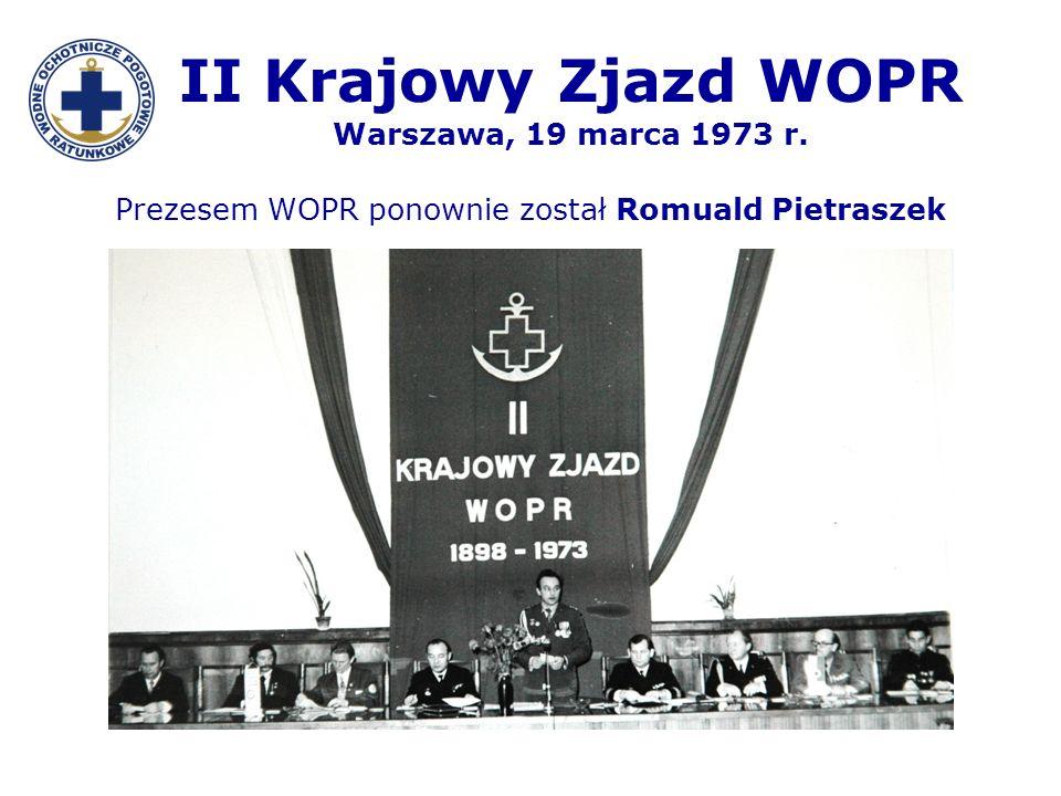 II Krajowy Zjazd WOPR Warszawa, 19 marca 1973 r. Prezesem WOPR ponownie został Romuald Pietraszek