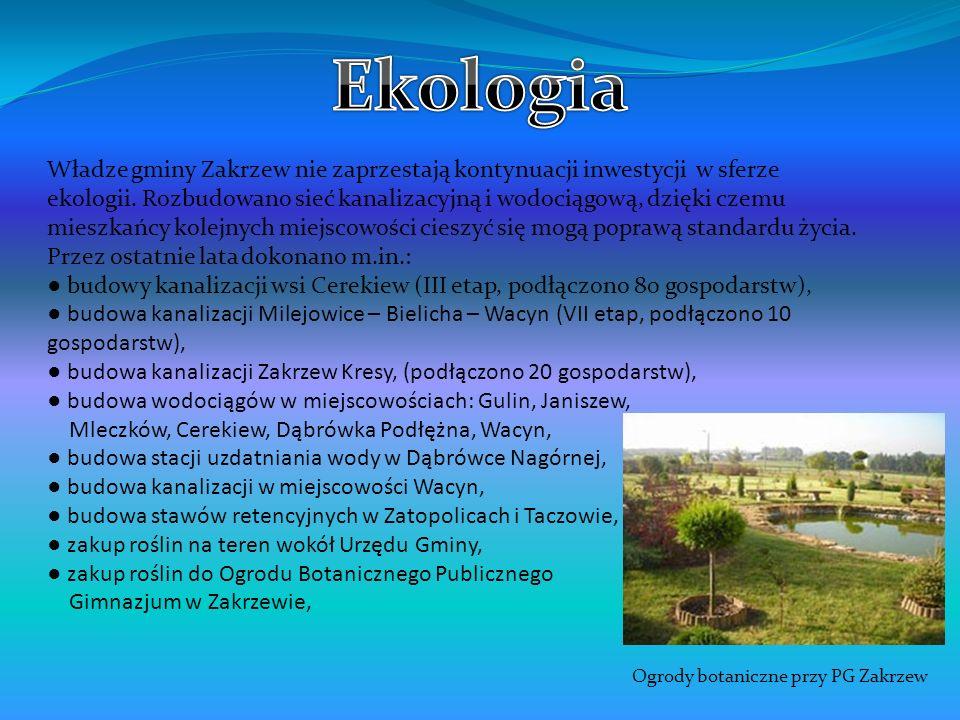 Władze gminy Zakrzew nie zaprzestają kontynuacji inwestycji w sferze ekologii. Rozbudowano sieć kanalizacyjną i wodociągową, dzięki czemu mieszkańcy k