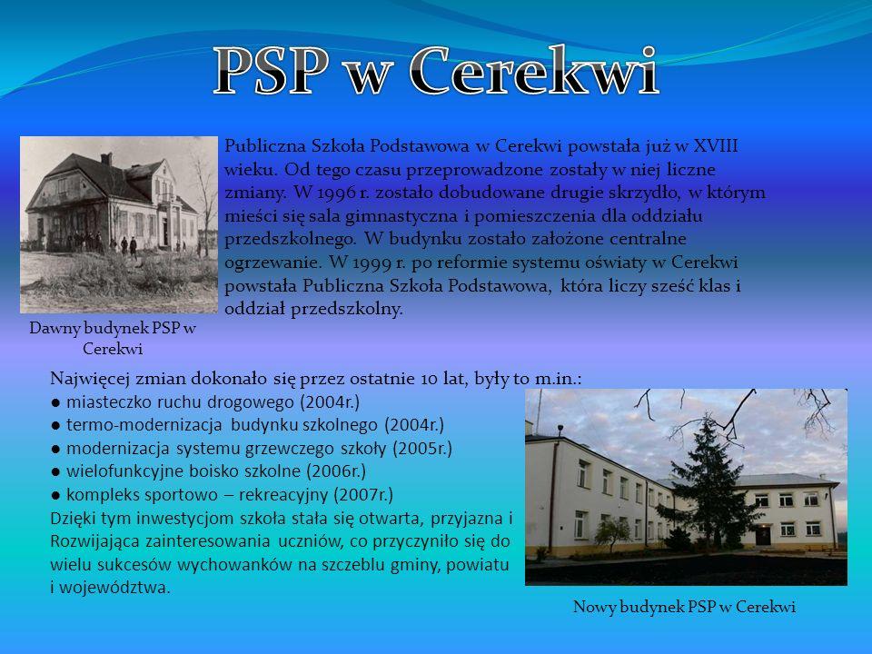 Publiczna Szkoła Podstawowa w Cerekwi powstała już w XVIII wieku. Od tego czasu przeprowadzone zostały w niej liczne zmiany. W 1996 r. zostało dobudow
