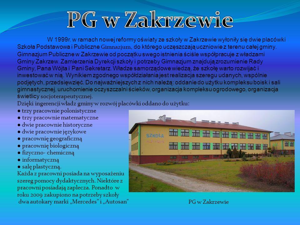 W 1999r. w ramach nowej reformy oświaty ze szkoły w Zakrzewie wyłoniły się dwie placówki Szkoła Podstawowa i Publiczne Gimnazjum, do którego uczęszcza