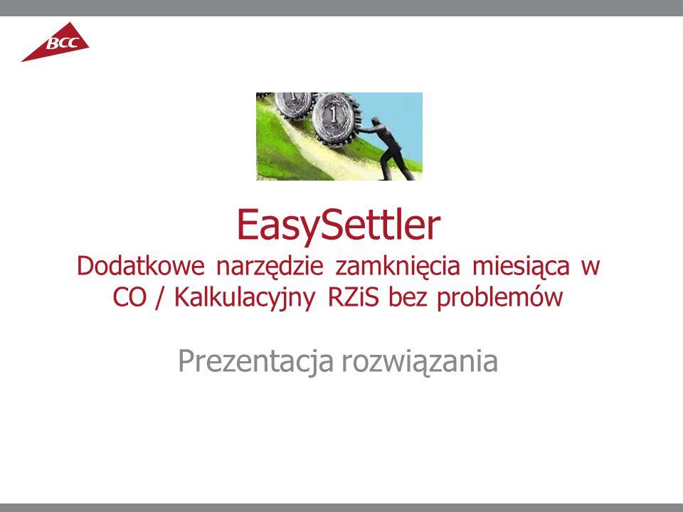 EasySettler Dodatkowe narzędzie zamknięcia miesiąca w CO / Kalkulacyjny RZiS bez problemów Prezentacja rozwiązania