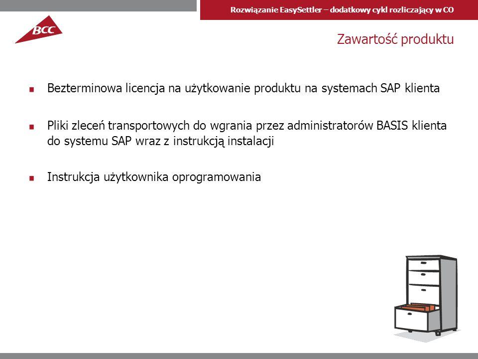 Rozwiązanie EasySettler – dodatkowy cykl rozliczający w CO Zawartość produktu Bezterminowa licencja na użytkowanie produktu na systemach SAP klienta Pliki zleceń transportowych do wgrania przez administratorów BASIS klienta do systemu SAP wraz z instrukcją instalacji Instrukcja użytkownika oprogramowania