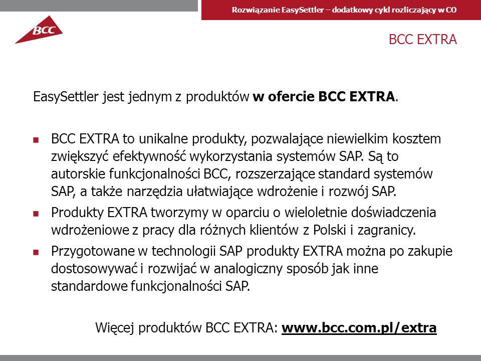 Rozwiązanie EasySettler – dodatkowy cykl rozliczający w CO BCC EXTRA EasySettler jest jednym z produktów w ofercie BCC EXTRA.