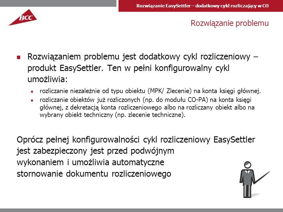 Rozwiązanie EasySettler – dodatkowy cykl rozliczający w CO Funkcje produktu EasySettler Rozliczanie MPK na konta księgi głównej (np.