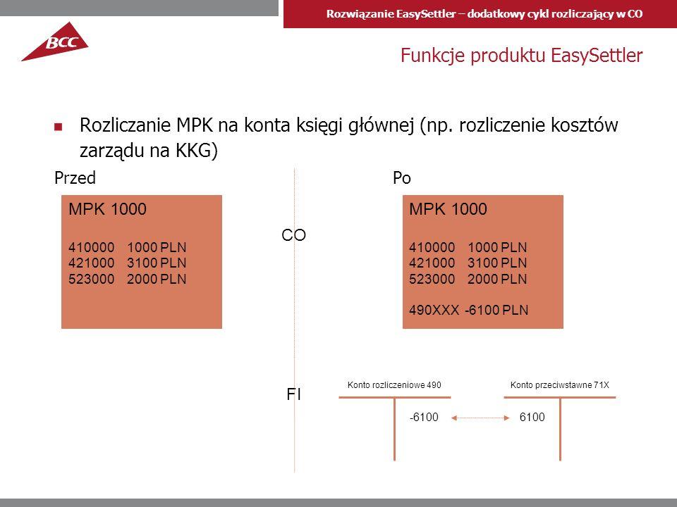 Rozwiązanie EasySettler – dodatkowy cykl rozliczający w CO Ograniczenia W obecnej wersji EasySettler nie rozlicza elementów PSP (rozlicza zlecenia wewnętrzne i MPK).